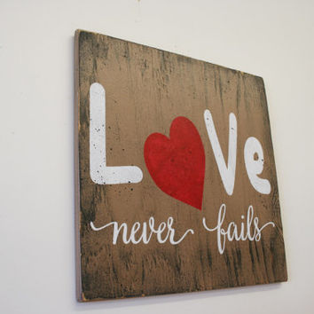 Love Never Fails Wood Sign Rustic Wood Sign Wood Wall Art Home Decor Valentines Decor Inspirational Wall Art Wedding Gift Handpainted Sign