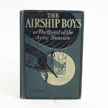 "Antique ""Airship Boys"" Quest of the Aztec Treasure Novel, 1910 Steampunk Blimp Book Decor or Prop, 1900s Era"