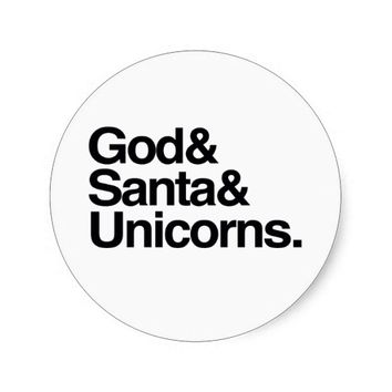 God & Santa & Unicorns