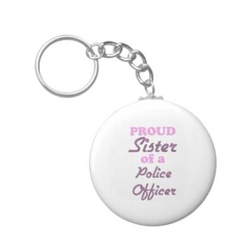 Proud Sister of a Police Officer Basic Round Button Keychain
