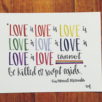 Love is Love is Love Lin Manuel Miranda Quote Print