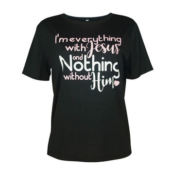 Summer T-Shirt Women I'M Everything With Jesus Letter Printed Black T Shirt Women Short Sleeve Loose Casual T-Shirts