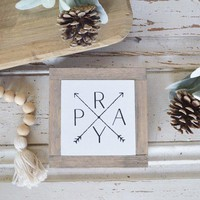 Pray With Arrows Mini Sign