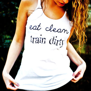Eat Clean Train Dirty White Workout Racerback Tank Top - Size x-large