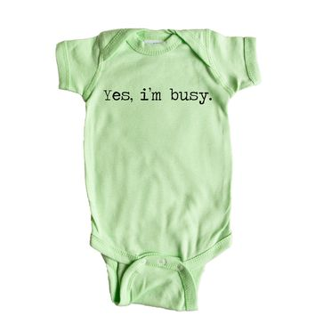 Yes, I'm Busy. Baby Onesuit
