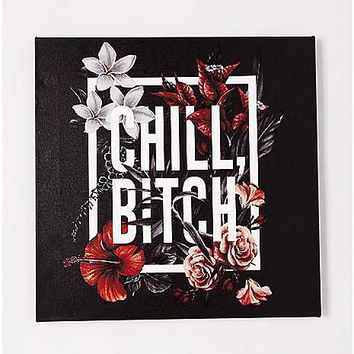 Chill Bitch Canvas Wall Art - Spencer's