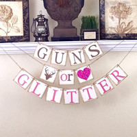 Gender Reveal banner, Rustic Baby Shower Decor, Guns or Glitter Banner, Baby Shower Decorations, Rustic Brown and Glitter Pink