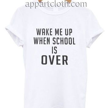 Wake me up when school is over Funny Shirts, Funny America Shirts