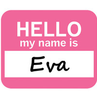 Eva Hello My Name Is Mouse Pad