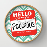 Hello My Name Is.... Fabulous! Wall Clock by Heather Dutton