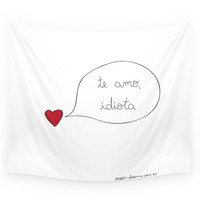 Society6 Love You Idiot Wall Tapestry