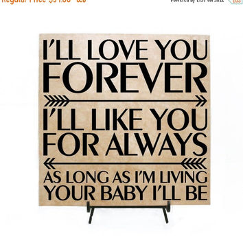 FALL SALE - I'll love you forever, like you for always, as long as I'm living your baby I'll be / with arrows Sign, Wedding Sign, Custom Til