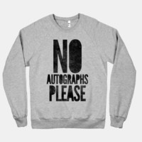 No Autographs Please (crew neck) (dark)