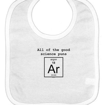 All of the Good Science Puns Argon Baby Bib