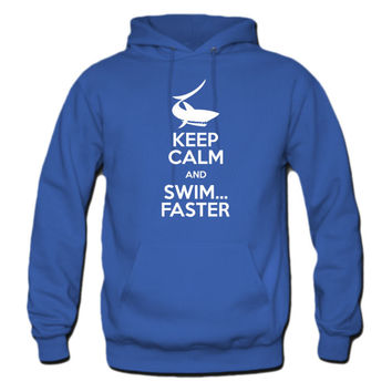 Keep Calm and Swim Faster Hoodie