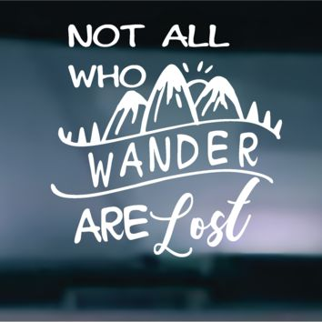 Not All Who Wander Are Lost Vinyl Graphic Decal