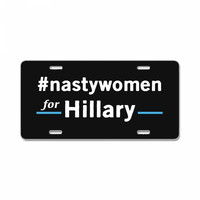 Nasty Woman For Hillary License Plate