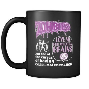 Chiari-Malformation Mug Zombies Love My Extra Brains 11oz Black Coffee Mugs
