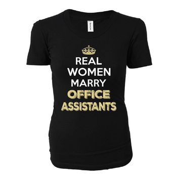 Real Women Marry Office Assistants. Cool Gift - Ladies T-shirt