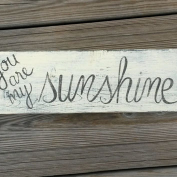 You Are My Sunshine Distressed Reclaimed Wood Hand Painted Sign Brown, Cream Gifts for Her