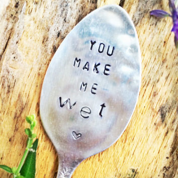 You Make Me Wet, Censored Gifts, Hand Stamped Spoon, Dirty Gift, Naughty Gifts, Gag Gifts, Gag Gifts, Adult Gifts, Adult Christmas Gifts