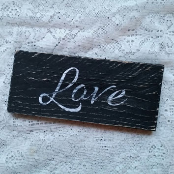 Love Sign, Freestanding Sign, Love Art, Love, Desk Sign, Shelf Sign, Black and White Hand Painted Love Wooden Sign, Shabby Chic Love Sign