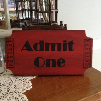 Movie Ticket Admit One Sign, Admit One Movie Ticket Stub Sign, Admit One Handpainted Wood Sign