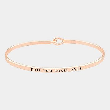 """""""This Too Shall Pass"""" Thin Metal Hook Bracelet"""