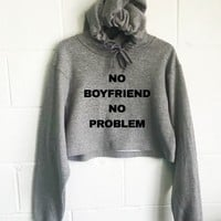 No Boyfriend No Problem Cropped Hoodie