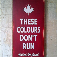 These Colours Don't Run wooden sign by Dressingroom5