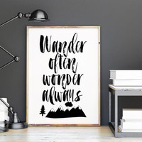 Wander Often Wonder Always,Travel Poster,Travel print,Inspirational Poster,Mountain Print,Explore Poster,Black And White,Typography Print