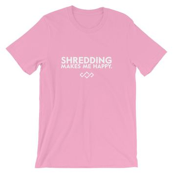 Shredding Makes Me Happy Tee (Click for Additional Colors)