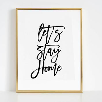 Motivational Wall Decor Engagement Gift Let's Stay Home Womens Gift Room Decor Love Sign Typography Wall Art Printable Art Quotes Wall Decal