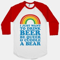 I Just Want To Drink Beer & Be Queer