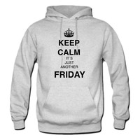 Keep Calm and It's just another Friday Hoodie