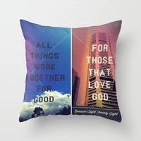 "Romans 8:28 (version 2) ""All things work together for good..."" Throw Pillow by Pocket Fuel"