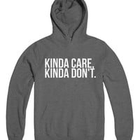 kinda care kinda don't dark heather hoodies unisex for womens girls ladies funny fashion lazy relax tumblr gift winter cute gym