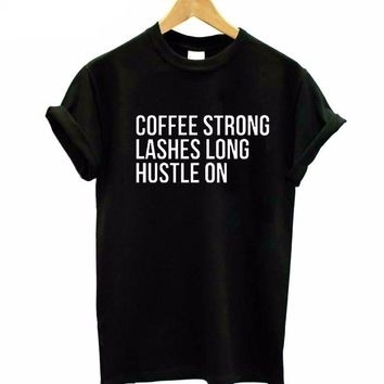 "Motto tee ""Coffee strong, lashes long, hustle on"" graphic t shirt"
