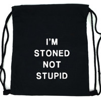 """I'm stoned not stupid"" Drawstring Bag from RAVE&ROLL"