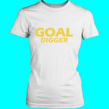 GOAL DIGGER Women Funny Outfits Summer tees Tops Fashion Clothing t shirt Outfits tshirt
