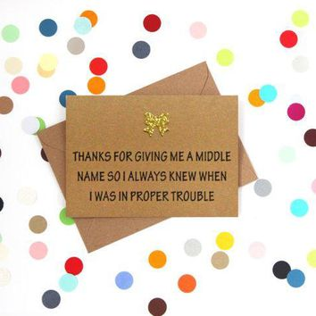 For Giving Me A Middle Name So I Knew When I Was In Trouble Funny Mother's Day Card Card For Her Card For Mom FREE SHIPPING