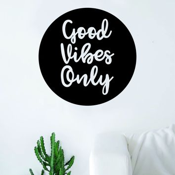 Good Vibes Only Circle Quote Wall Decal Sticker Room Art Vinyl Inspirational Decor Namaste Positive Yoga