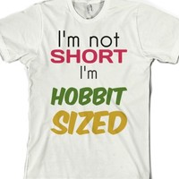 I'm Not Short, I'm Hobbit Sized-Unisex White T-Shirt