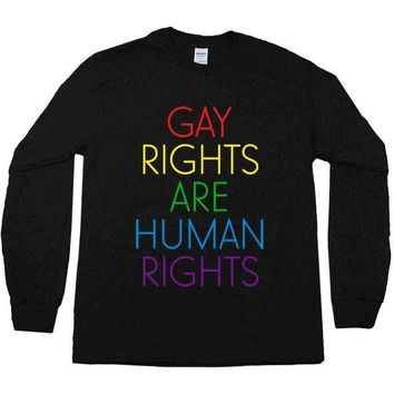 Gay Rights Are Human Rights -- Unisex Long-Sleeve