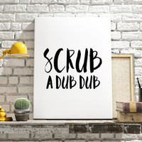 "Typographic print ""Scrub a dub dub"" Funny poster Funny art Letterpress art Wall art Home decor Typography art Instant download Printable art"