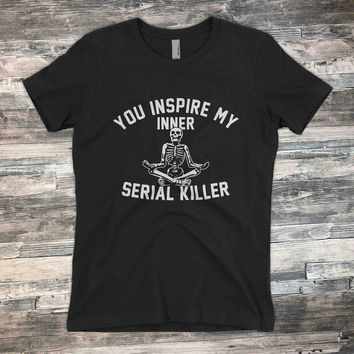 You Inspire My Inner Serial Killer  |  I Will Cut You  | T-Shirt | Premium Soft Cotton  |  Shirt for Hair Stylists or | Voodoo Vandals VV-60