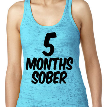 5 Months Sober Burnout Tank Top Baby Shower Gift Gifts Ideas Pregnant Pregnancy Maternity Women's Gym Workout Fitness Funny Muscle Five