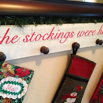 "Distressed Stocking Hanger Sign - ""the stockings were hung"""