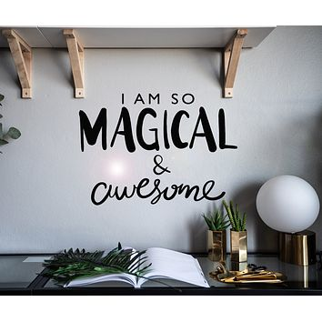 Vinyl Wall Decal Lettering Words I Am So Magical And Awesome Stickers Mural 22.5 in x 16 in gz035