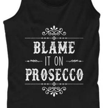 Blame It On Prosecco Wine Drinking Tank Top